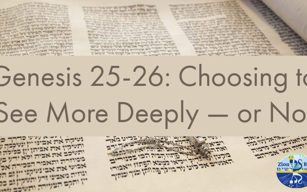 Genesis 25-26: Choosing to See More Deeply — Or Not