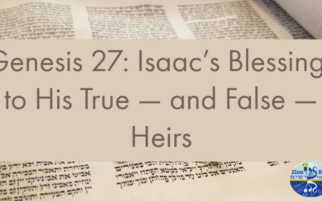 Genesis 27: Isaac's Blessings to His True — and False — Heirs
