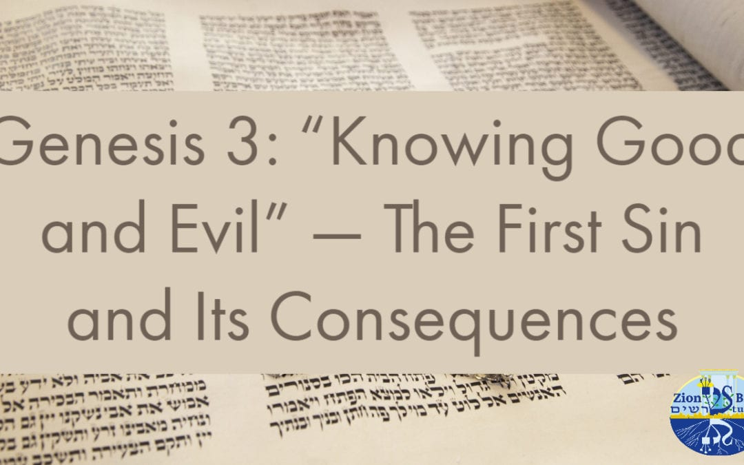 """Genesis 3: """"Knowing Good and Evil"""" — The First Sin and Its Consequences"""