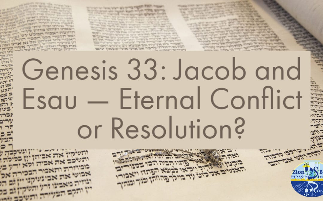 Genesis 33: Jacob and Esau — Eternal Conflict or Resolution?