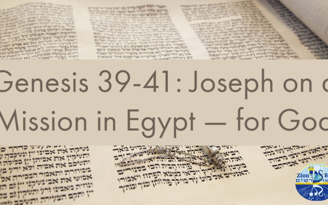 Genesis 39-41: Joseph on a Mission in Egypt — for God
