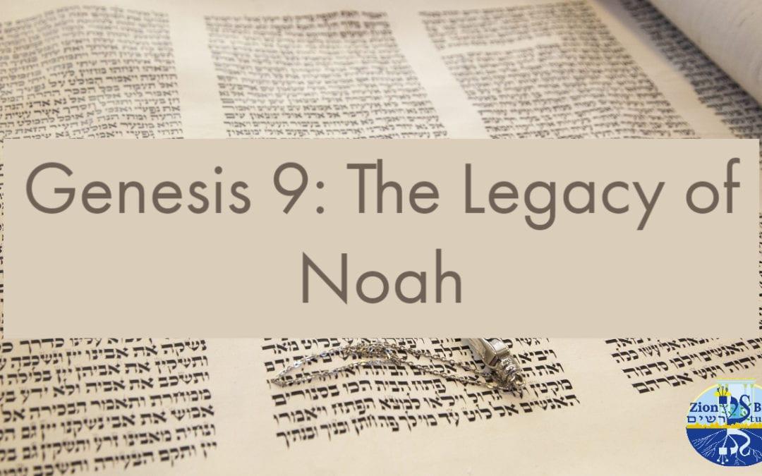 Genesis 9: The Legacy of Noah